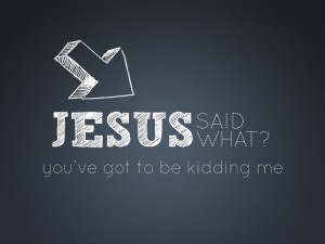 Jesus-said-what_t