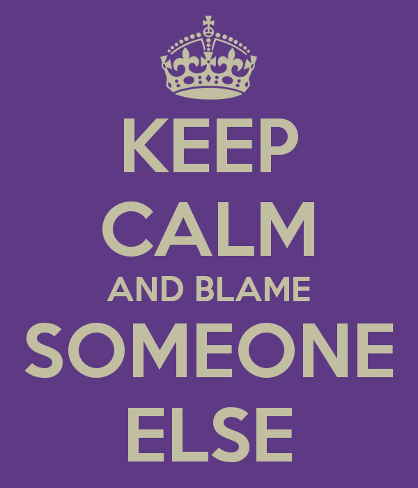 keep-calm-and-blame-someone-else-12
